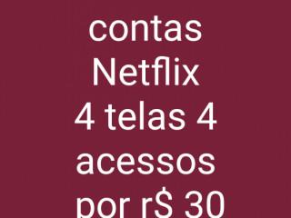 Temos Conta Netflix  com 4 acessos.