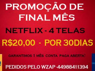 PROMOÇÃO NETFLIX -4T -ULTRA HD -R$20,00