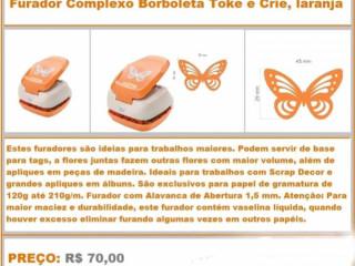 Furador Complexo Borboleta Toke e Crie - R$ 70,00